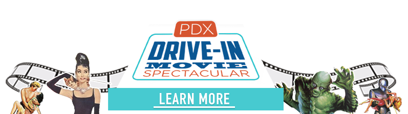 Click here to learn about the PDX Drive-In Movie Spectacular